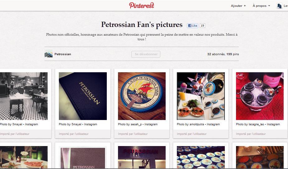 Sur Pinterest, un tableau dédié aux fans, qui partagent leurs expériences Petrossian.