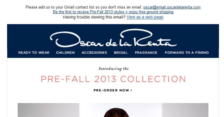 """Dès les """"petites lignes' en haut de sa newsletter, Oscar de la Renta propose un avantage Abonné; Une manière de fidéliser..."""