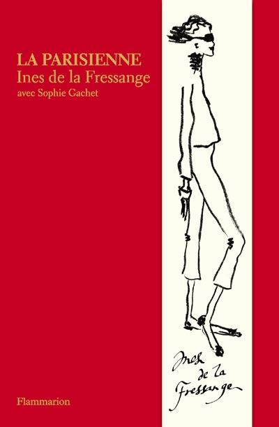 La parisienne, d'Inès de la Fressange, avec Sophie Gachet.  Edition Flammarion